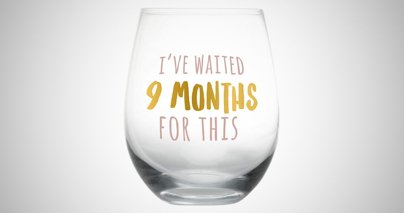 I've Waited 9 Months for This Wine Glass