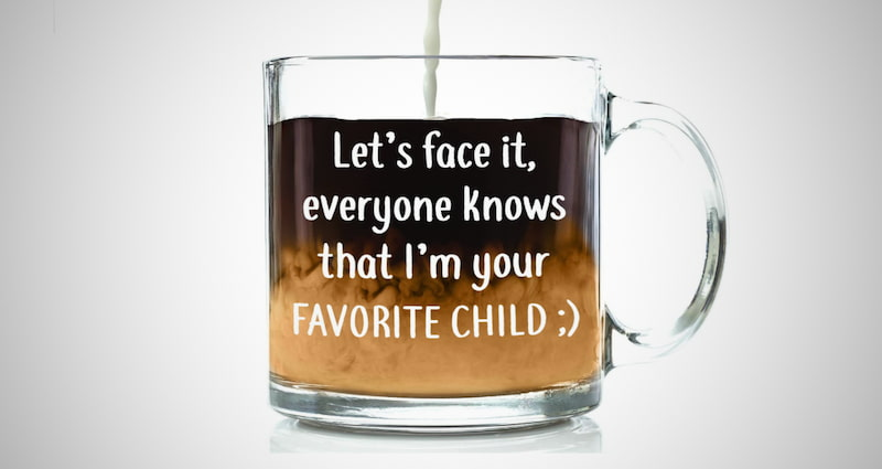 I'm Your Favorite Child Funny Coffee Mug