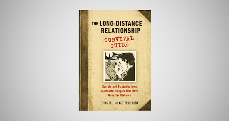 The Long-Distance Relationship Survival Guide