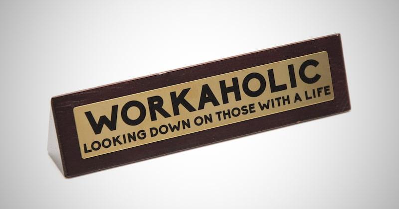Workaholic Novelty Wooden Desk Sign