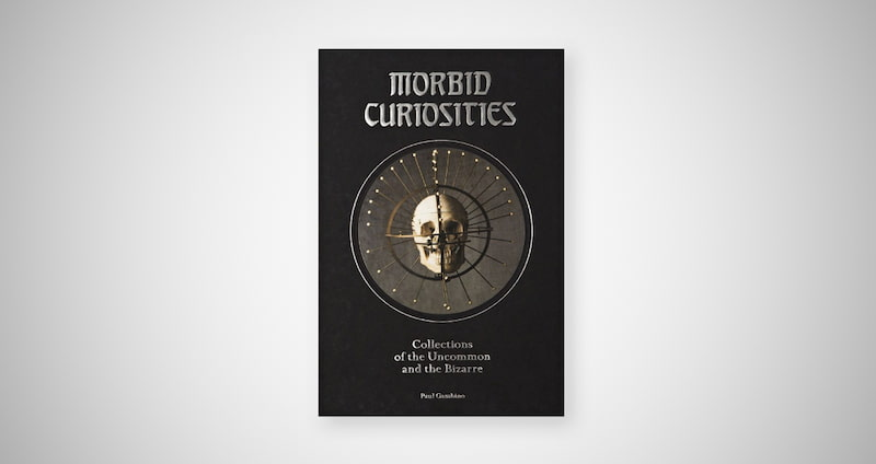 Morbid Curiosities